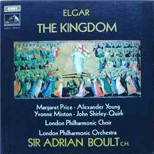 Elgar, Margaret Price, Alexander Young, Yvonne Minton, John Shirley-Quirk, London Philharmonic Choir, London Philharmonic Orchestra, Sir Adrian Boult C.H. - The Kingdom download free